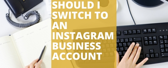 should i switch to an instagram business account