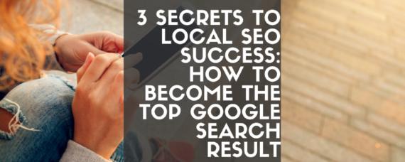 3 Secrets to Local SEO Success