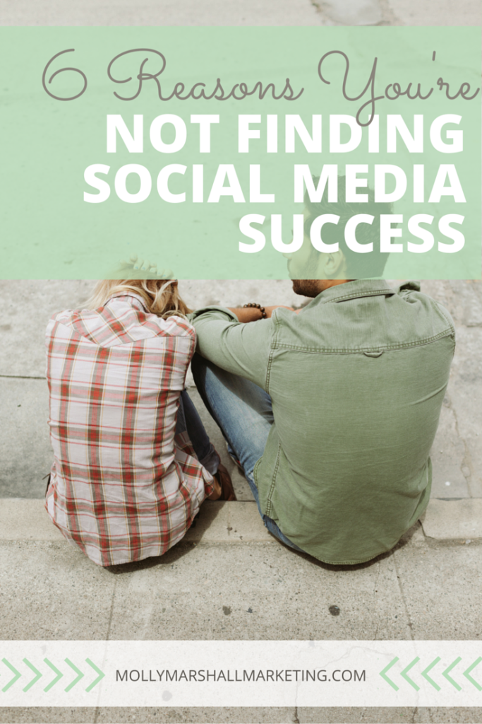 Are you frustrated by a lack of social media success? I see 6 common reasons why businesses aren't finding social media success. Click to find out what they are and how to fix them or pin for later.