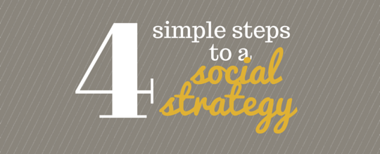 4 steps to a simple social media strategy