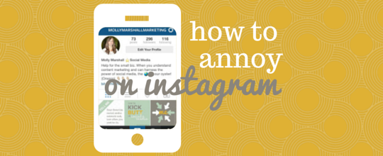 how to annoy people on instagram