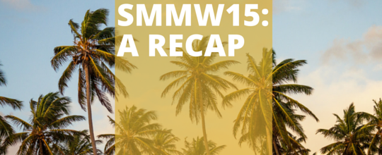 Recap of Social Media Marketing World 2015