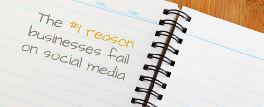 The #1 Reason Small Businesses Fail on Social Media