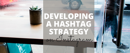 Developing an Instagram Hashtag Strategy