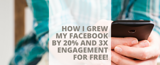 How I Grew My FB Page by 20% and 3x Engagement Without Spending a Dime