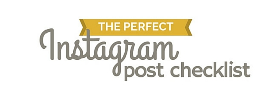 The perfect Instagram post checklist