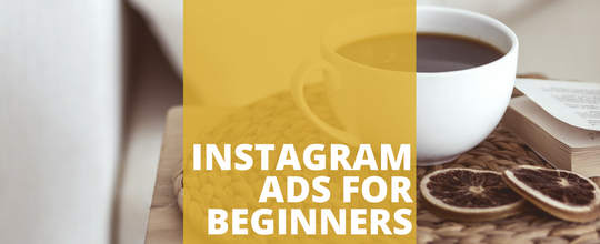Instagram Ads for Beginners