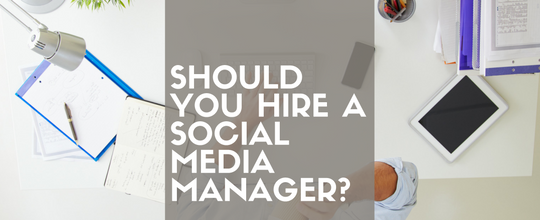 Should You Hire a Social Media Manager?