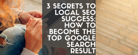 3 Secrets to Local SEO Success