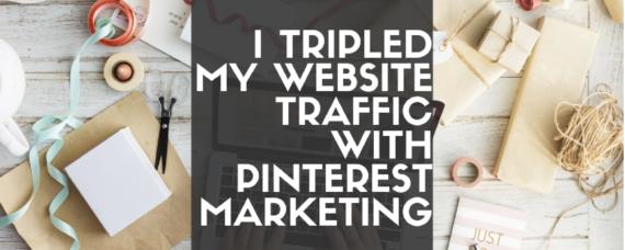 I-tripled-my-webstie-traffic-using-pinterest-marketing-featured