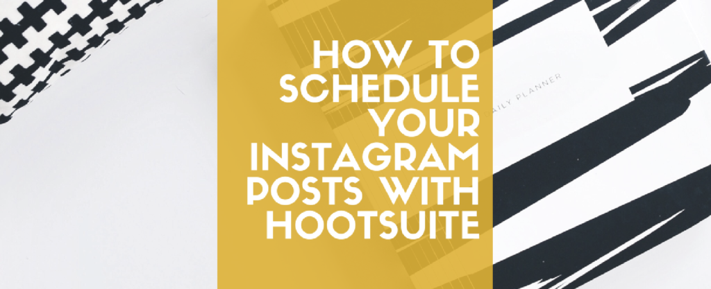 How to Schedule Your Instagram Posts with HootSuite