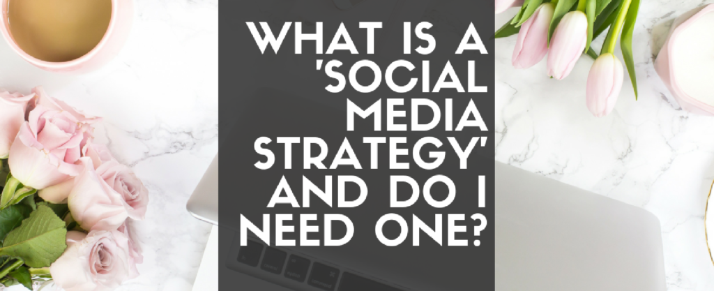 Why You Need a Social Media Strategy