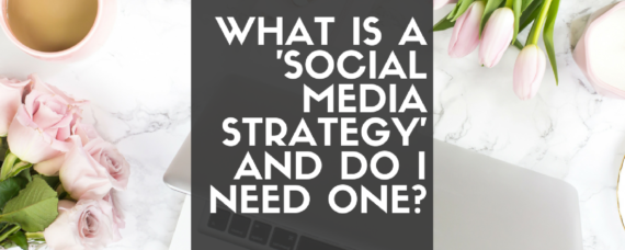 What is a social media strategy? And why do I need one?