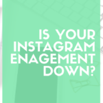 Is your Instagram engagement down?