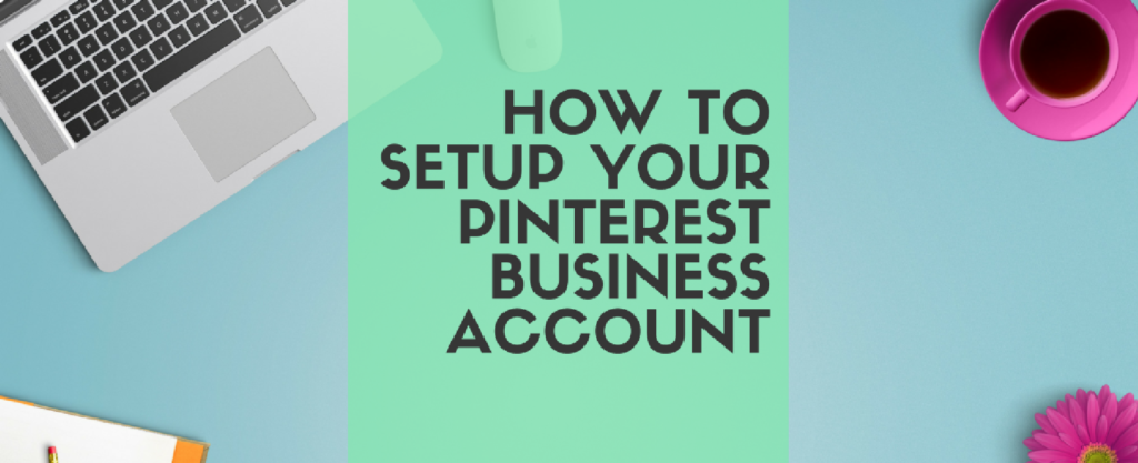 How to Set Up Your Pinterest for Business Profile