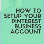 How to set up your Pinterest account for business use