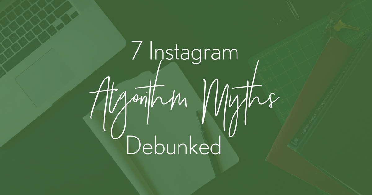 7 Instagram Algorithm Myths That Simply Aren't True
