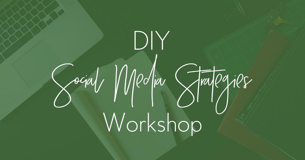 DIY Social Media Strategies Workshop