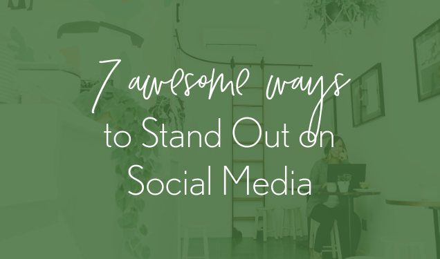 How to Stand Out on Social Media (Even When It's Saturated)
