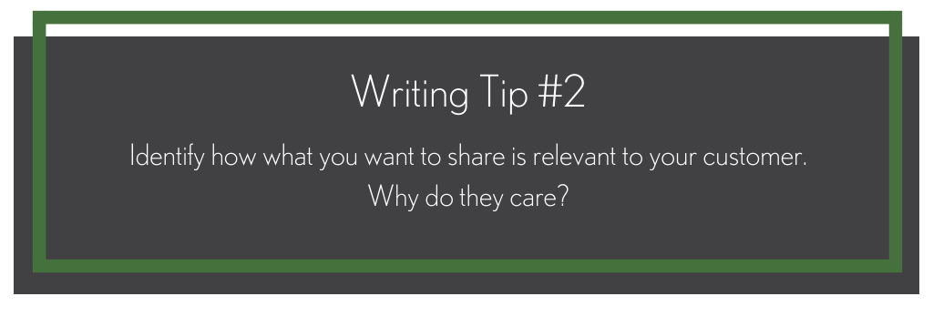 A black box that says, writing tip #2, identify how what you want to share is relevant to your customer. Why do they care?