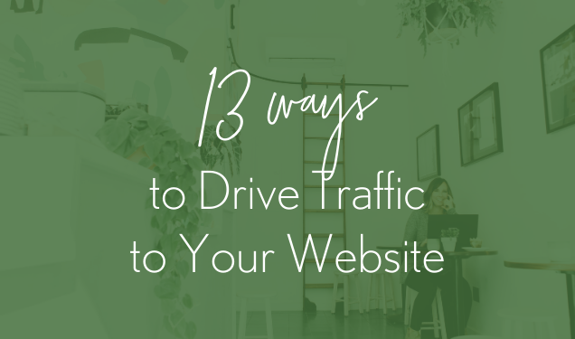 13 Ways to Drive Traffic to Your Website